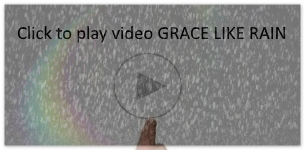 Play Video - Grace Like Rain